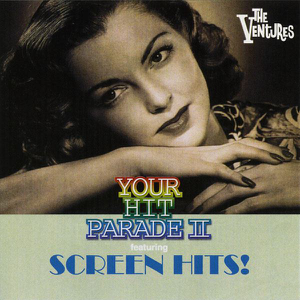 The Ventures - Your Hit Parade II Featuring Screen Hits!
