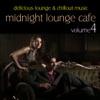 Midnight Lounge Cafe Vol. 4