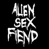 Alien Sex Fiend - Drive My Rocket - Up Uranus