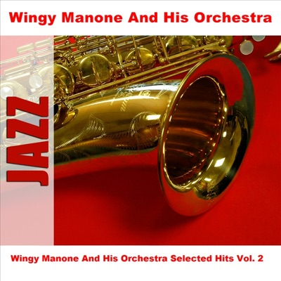 Wingy Manone And His Orchestra Selected Hits Vol. 2 - Wingy Manone & His Orchestra