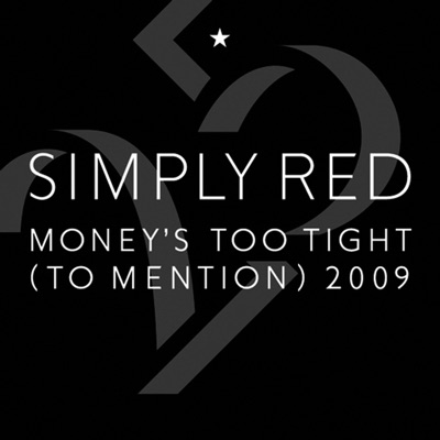 Money's Too Tight (To Mention) '09 - Single - Simply Red
