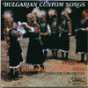 The Mystery of Bulgarian Voices Choir - Bulgarian Custom Songs: The Mystery of Bulgarian Voices Choir artwork