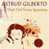 Astrud Gilberto - The Girl From Ipanema
