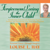 Louise L. Hay - Forgiveness & Loving the Inner Child artwork