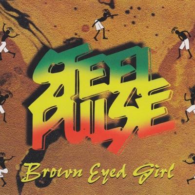 Brown Eyed Girl - Steel Pulse