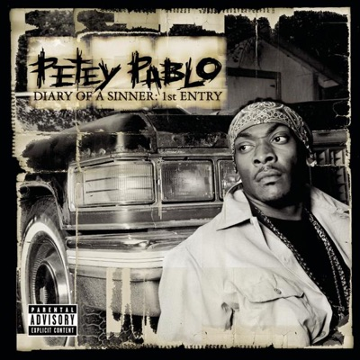 Diary of a Sinner: 1st Entry - Petey Pablo