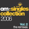 Om: Singles Collection 2006, Vol. 2 (The Remixes) - Andy Caldwell, Iz & Diz, Samantha James, Troydon & Uneaq