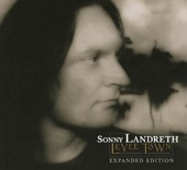Sonny Landreth - Turning With The Century