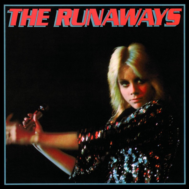 The Runaways By The Runaways On Apple Music