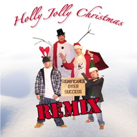 Holly Jolly Christmas.Holly Jolly Christmas Remix Single By Doowittle C Lite Decoy Featuring Brix On Itunes