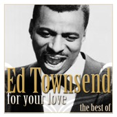 Ed Townsend - For Your Love