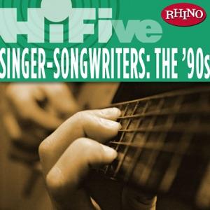 Rhino Hi-Five: Singers-Songwriters: The '90s - EP
