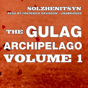 Download The Gulag Archipelago, Volume l: The Prison Industry and Perpetual Motion (Unabridged) Audio Book