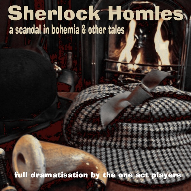 sherlock holmes scandal in bohemia essay Scandal in bohemia, gender roles in a scandal in bohemia, by arthur conan doyle, society places women at an inferior level pushing them to the background therefore never allowing us, the reader, to know them, except for irene adler who shows the gender shift of the time period by becoming the main character in sherlock holmes investigation and the story.