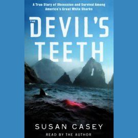 The Devil's Teeth: A True Story of Obsession and Survival Among America's Great White Sharks audiobook