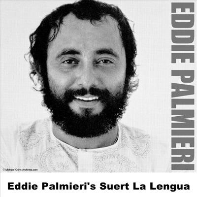 Eddie Palmieri's Suert la Lengua - Eddie Palmieri