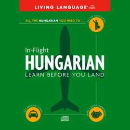 In-Flight Hungarian: Learn Before You Land audiobook