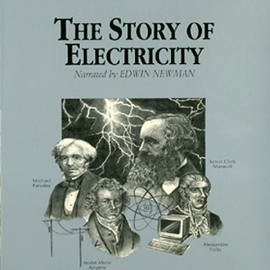 The Story of Electricity (Unabridged) audiobook