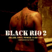 Black Rio, Vol. 2 Brazil Soul Power 1968-1981