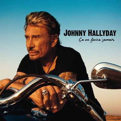 Ça ne finira jamais - Johnny Hallyday