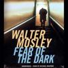 Walter Mosley - Fear of the Dark (Unabridged)  artwork