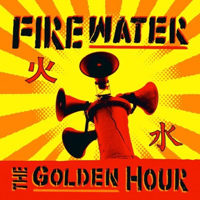 The Golden Hour - Firewater