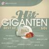 Best of 60's - Die Hit Giganten - Verschiedene Interpreten