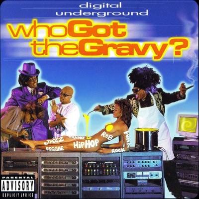 Who Got the Gravy? - Digital Underground