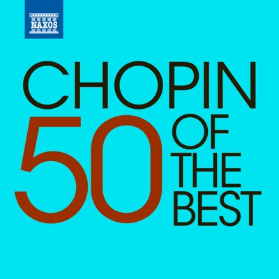 50 of the Best: Chopin - Various Artists album