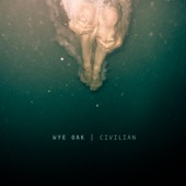 Wye Oak - Civilian - Single