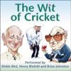 Dickie Bird, Henry Blofeld & Brian Johnston - The Wit of Cricket (Original Staging Nonfiction) artwork