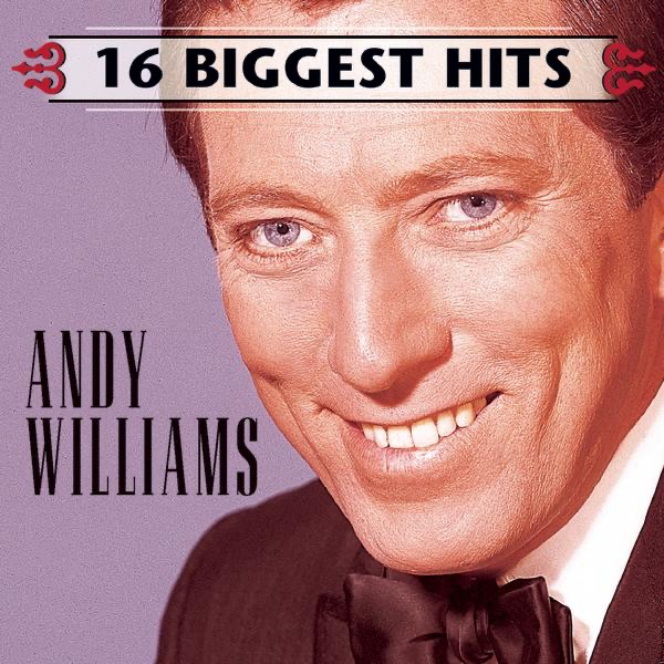 16 Biggest Hits: Andy Williams by Andy Williams on Apple Music