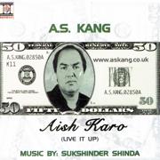Aish Karo - A.S. Kang - A.S. Kang