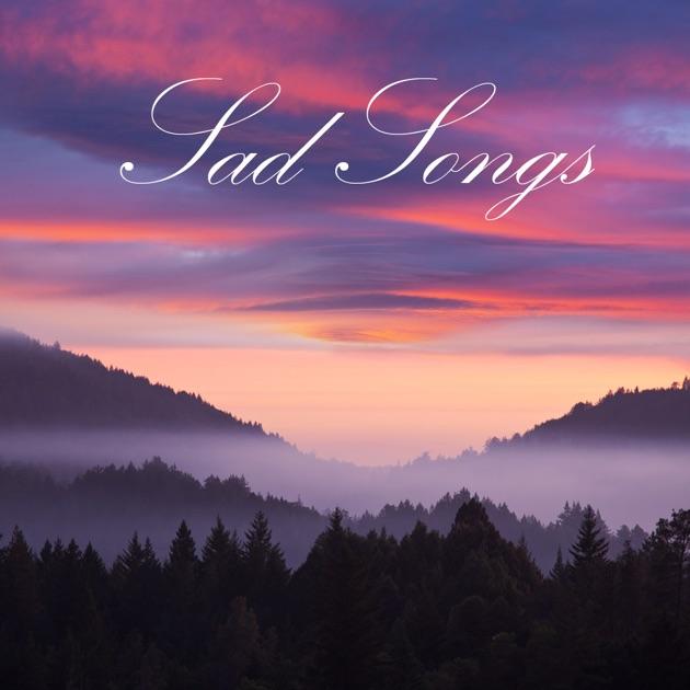 Sad Music: Sad Instrumental Piano Songs (Sad Songs that Make you Cry) by  Sad Piano Music Collective