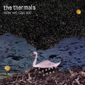 The Thermals - When I Died