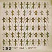 Peace, Love and Respect - GIGI - GIGI
