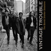 VINTAGE TROUBLE - Not Alright By Me