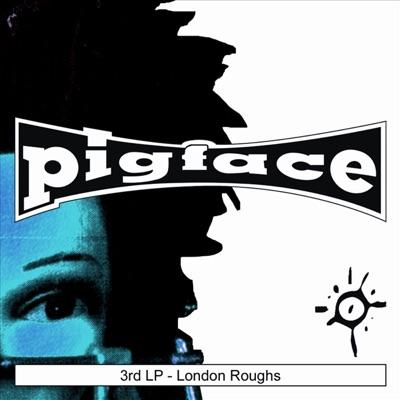 London Roughs - EP - Pigface