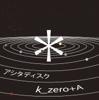 Ashita Disc - EP - k_zero+A