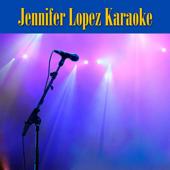 Jennifer Lopez Karaoke