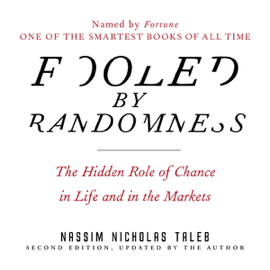Fooled by Randomness: The Hidden Role of Chance in Life and in the Markets (Unabridged) audiobook