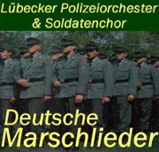 Deutsche Marschlieder - Lübecker Polizeiorchester & Soldatenchor - Lübecker Polizeiorchester & Soldatenchor