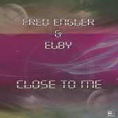 Fred Engler & Elby - Close to Me