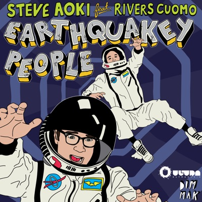 Earthquakey People (feat. Rivers Cuomo) - Single - Steve Aoki
