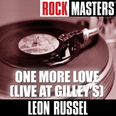 Rock Masters: One More Love (Live At Gilley's) - Leon Russell