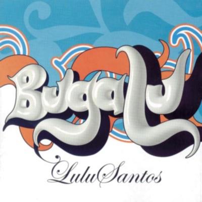 Bugalu - Lulu Santos