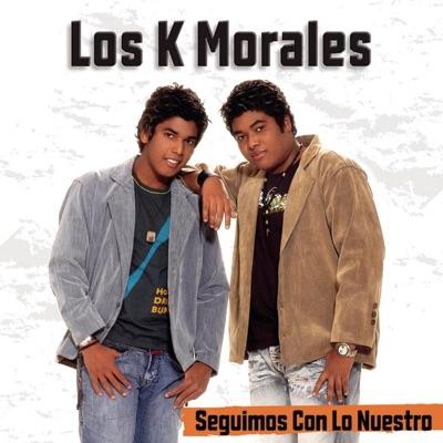 Seguimos Con Lo Nuestro - Los K Morales