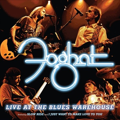 Live At the Blues Warehouse - Foghat