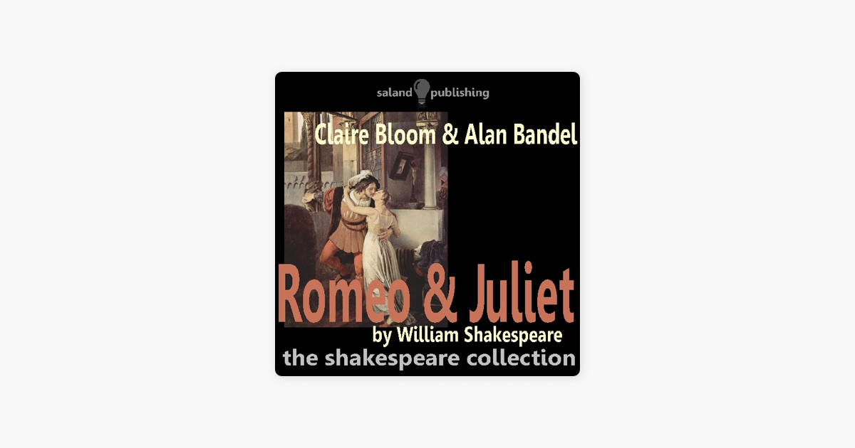 Romeo & Juliet (Unabridged) - William Shakespeare