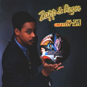Zapp & Roger: All the Greatest Hits